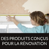 des produits conçus pour la renovation