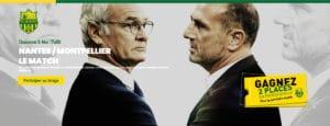 Gagnez deux places en tribune présidentielle pour le match Nantes Montpellier le 6 Mai à 17h Stade de la Beaujoire